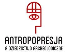 ANTROPOPRESJA A DZIEDZICTWO ARCHEOLOGICZNE